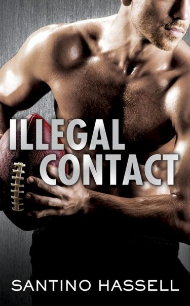 Illegal Contact by Santino Hassell * Releases 8/15 * Review * Excerpt * SO GOOD!!!