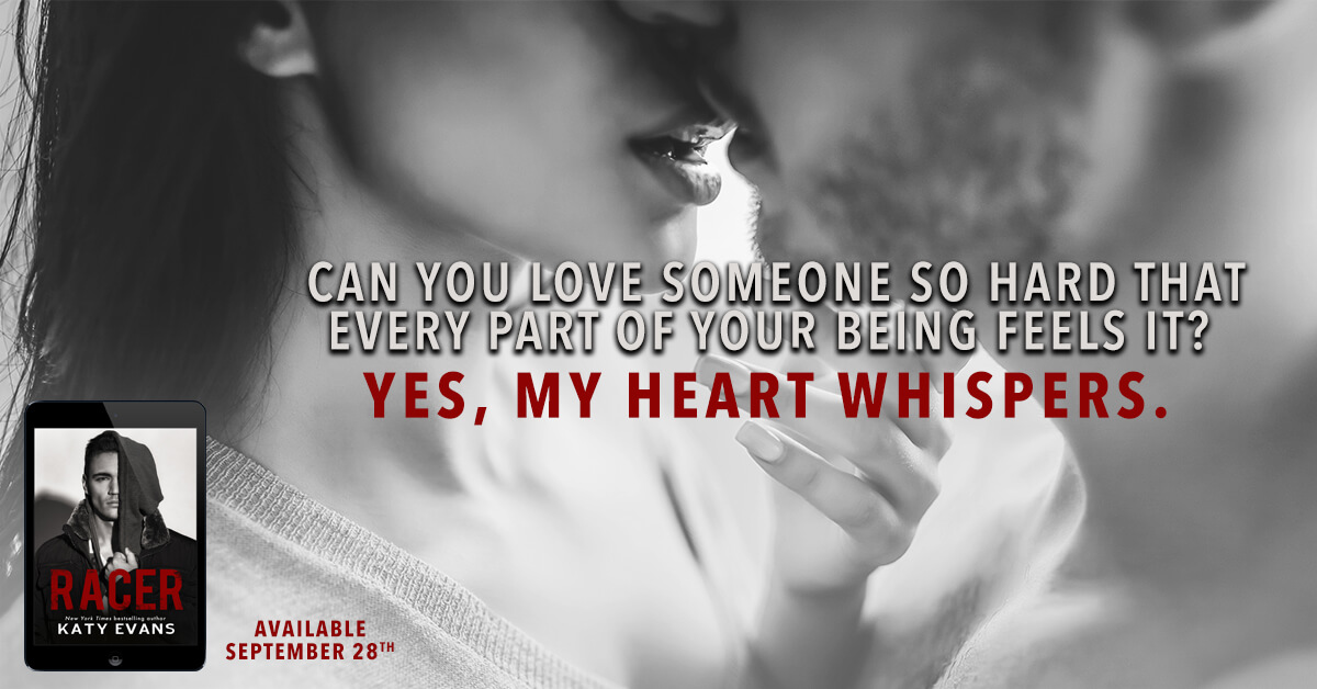 * Teaser * Racer by Katy Evans * Coming September 28th * PreOrder Today! *