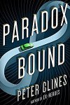 🎧Have You Heard?🎧Audiobooks For Your Listening Pleasure🎧Paradox Bound: A Novel by Peter Clines🎧Narrated by Ray Porter🎧