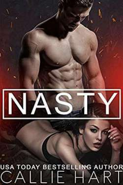 Release Day * Nasty (Dirty Nasty Freaks book 2) by Callie Hart * Buy Now * Free on KU!!