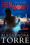 Even Money (All In Duet #1) by Alessandra Torre