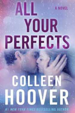 All Your Perfects by Colleen Hoover * Blog Tour * 5 Stars * Must Read Book of the Summer!