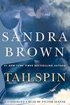 🎧Have You Heard?🎧Audiobooks for Your Listening Pleasure🎧Tailspin Written by Sandra Brown and Narrated by Victor Slezak🎧