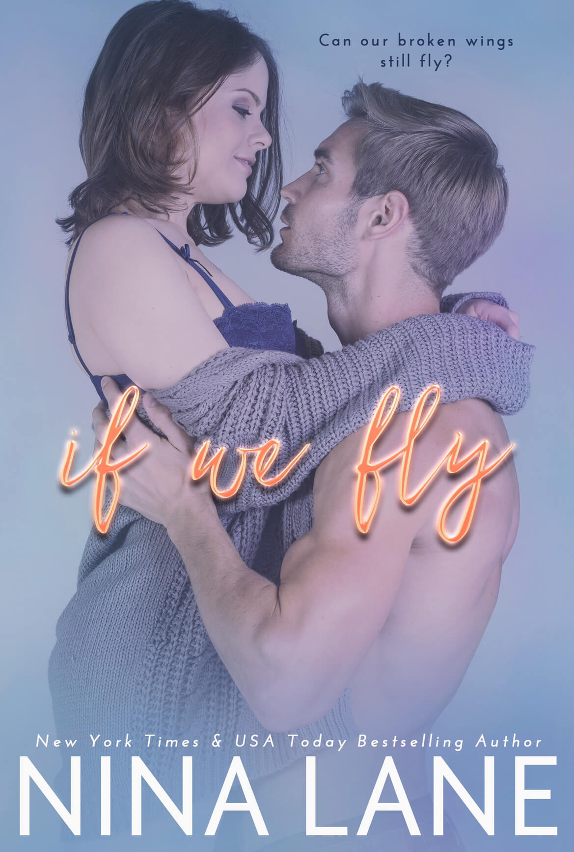 Release Blitz * Excerpt * If We Fly (What If duet book 2) by Nina Lane * Blog Tour * Book Review *