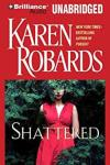 🎧Have You Heard?🎧Audiobooks for Your Listening Pleasure🎧Shattered Written by Karen Robards and Narrated by Susan Ericksen🎧