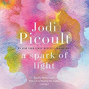 🎧Have You Heard?🎧Audiobooks for Your Listening Pleasure🎧A Spark of light: A Novel Written by Jodi Picoult and Narrated by Bahni Turpin🎧