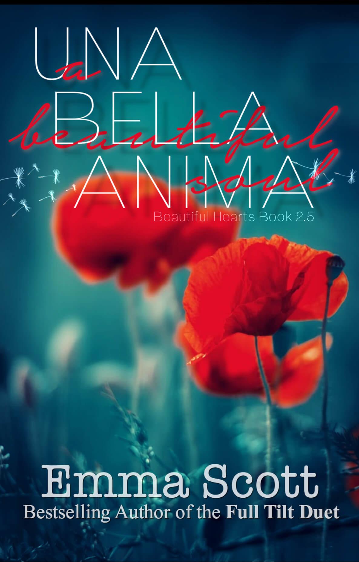 Cover Reveal * Una Bella Anima: A Beautiful Soul (Beautiful Hearts 2.5) by Emma Scott * Coming December 13th *