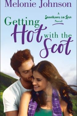 Getting Hot With The Scot by Melonie Johnson * New Release