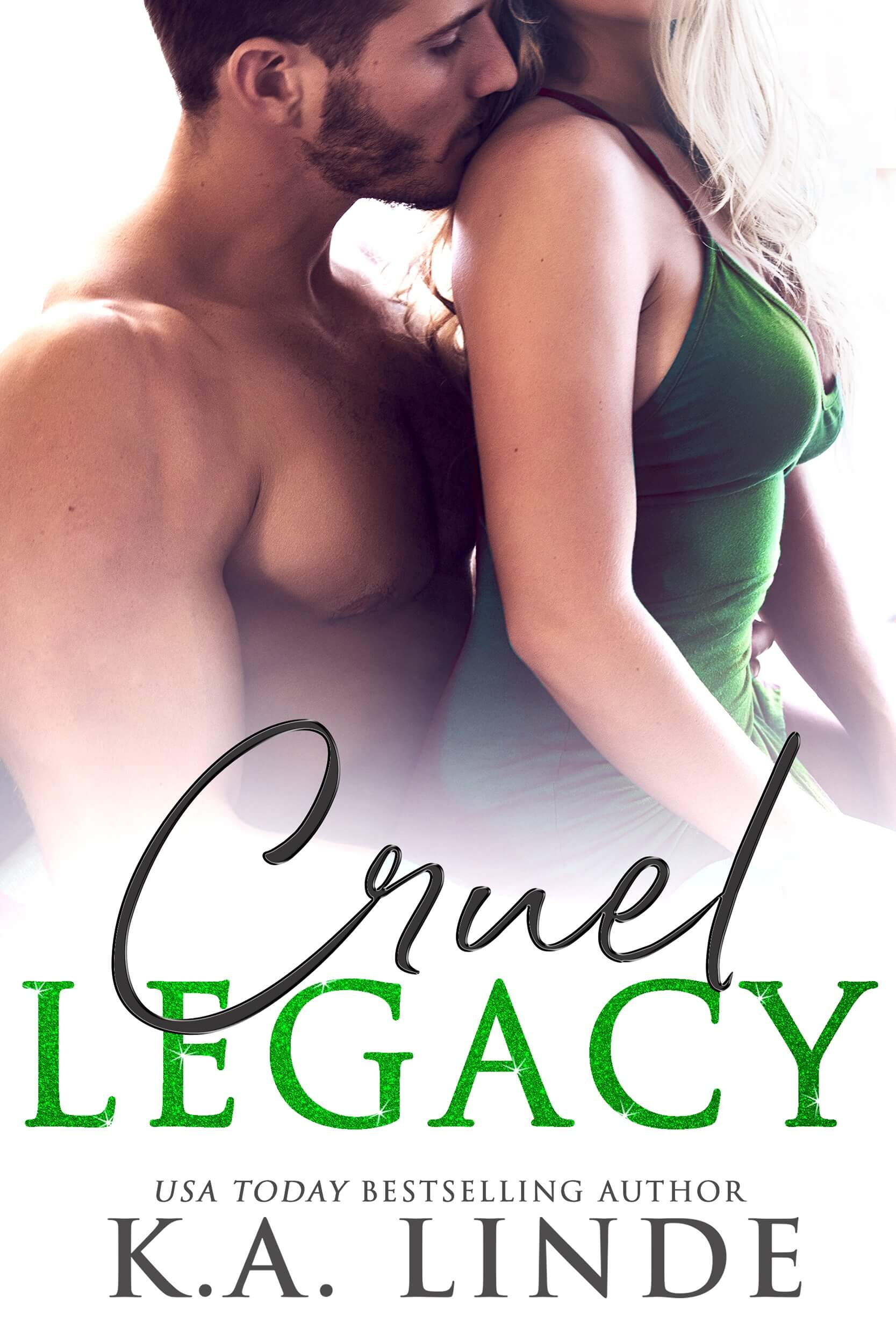 Cover Reveal * Cruel Legacy (Cruel trilogy book 3) by KA Linde  * Coming July 16th * PreOrder Now
