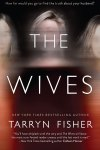 Blog Tour * The Wives by Tarryn Fisher * 5 Star Book Review * Available Now