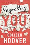 Release Blitz * Regretting You by Colleen Hoover * Available Now * 5 Star Review Coming Soon *