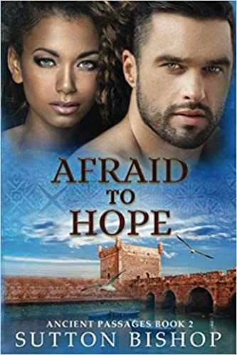 Afraid to Hope by Sutton Bishop