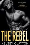 The Rebel by Kelsey Clayton * Blog Tour * Book Review * GIVEAWAY!