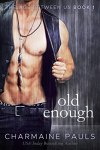 Old Enough ~ The Age Between Us Book One ~ by Charmaine Pauls
