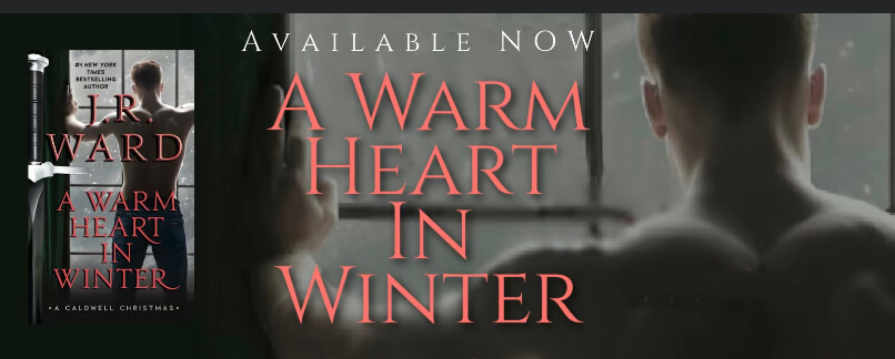 Release Week Blitz * A Warm Heart in Winter (Black Dagger Brotherhood series Book 18.5) by JR Ward * Blog Tour