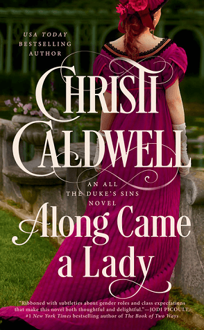 Along Came a Lady (All the Duke's Sins, #1) by Christi Caldwell