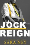 ? Jock Reign by Sara Ney ? Release Day Blitz ? Book Review ?