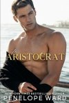 NEW RELEASE * The Aristocrat by Penelope Ward * Review Tour