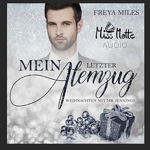 [Kopfkino] Freya Miles: Mein letzter Atemzug – Weihnachten mit Mr. Jennings