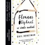 Eleanor Oliphant se simte excelent-Numărul 1 în lista New York Times a celor mai vândute titluri
