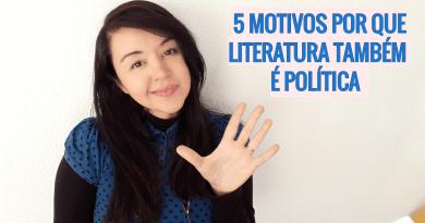 5 motivos por que literatura também é política