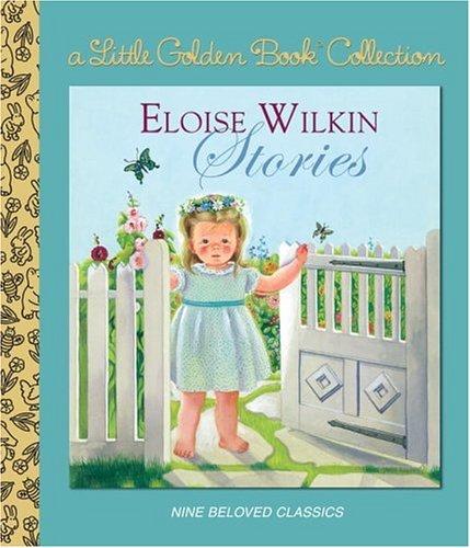 Eloise Wilkin Stories - Little Golden Books illustrated by Eloise Wilkin