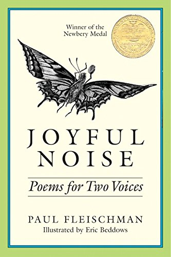 Joyful Noise is a poetic book for two voices - and a Newbery Medal winner.