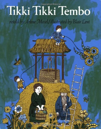 Tikki Tikki Tembo - a popular picture book about life in Asia and a boy with a very long name.