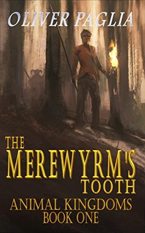 The Merewyrm's Tooth by Oliver Paglia