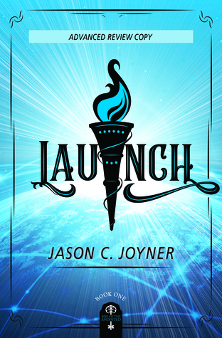 Launch by Jason C. Joyner