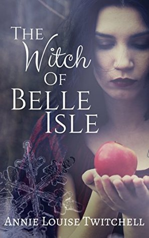 The Witch of Belle Isle by Annie Louise Twitchell