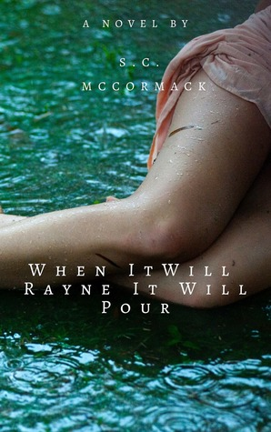 When it Will Rayne, It Will Pour
