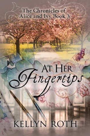 At Her Fingertips by Kellyn Roth