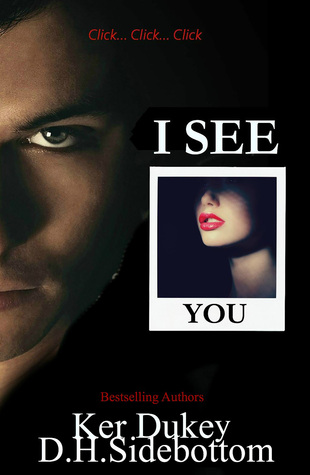 Book Review : I See You by Ker Dukey and D.H. Sidebottom