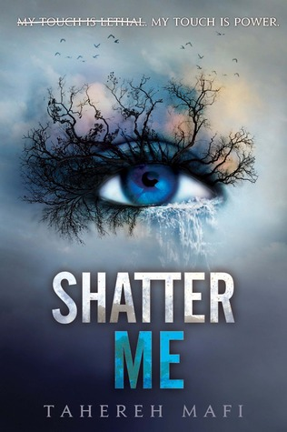 Book Review : Shatter Me (Shatter Me #1) by Tahereh Mafi