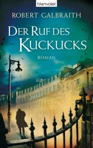 Robert Galbraith. Der Ruf des Kuckucks – Cormoran Strike 1 (2013)