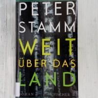 Peter Stamm: Weit über das Land S. Fischer Verlag
