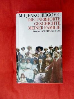 Miljenko Jergovic: Die unerhörte Geschichte meiner Familie