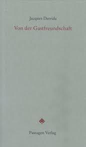 Derrida, Gastfreundschaft