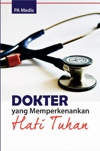 Dokter yang Memperkenankan Hati TUhan
