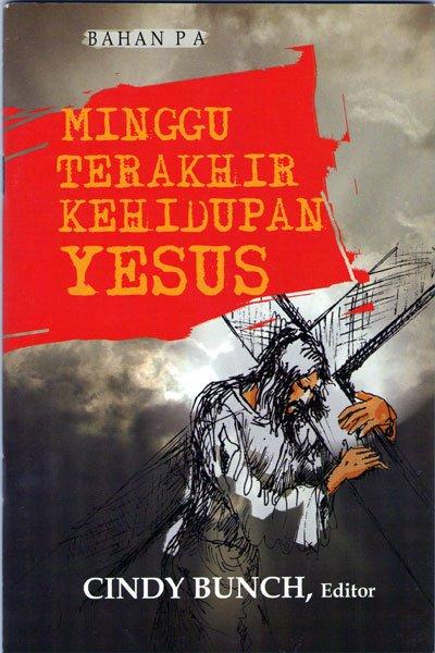 Minggu Terakhir Kehidupan Yesus