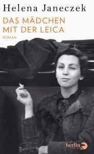 Das Mädchen mit der Leica Helena Janeczek