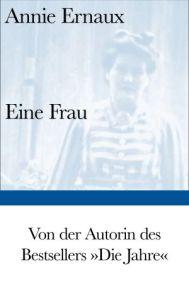 Annie Ernaux Eine Frau