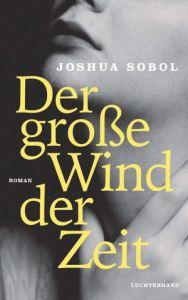 Joshua Sobol Der große Wind der Zeit