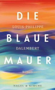 Louis-Philippe Dalembert - Die blaue Mauer