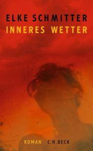 Elke Schmitter - Inneres Wetter