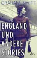 Graham Swift - England und andere Stories