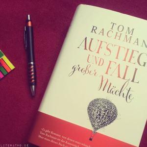 Aufstieg und Fall großer Mächte ~ Tom Rachman