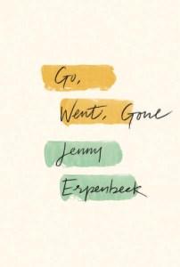 Go, Went, Gone by Jenny Erpenbeck, Translated by Susan Bernofsky
