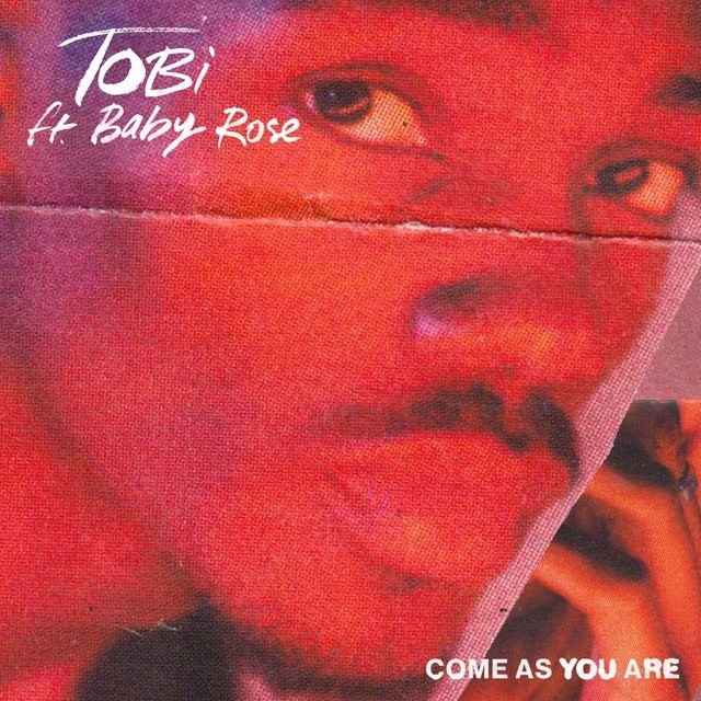 TOBi, Baby Rose - Come As You Are - June 2021